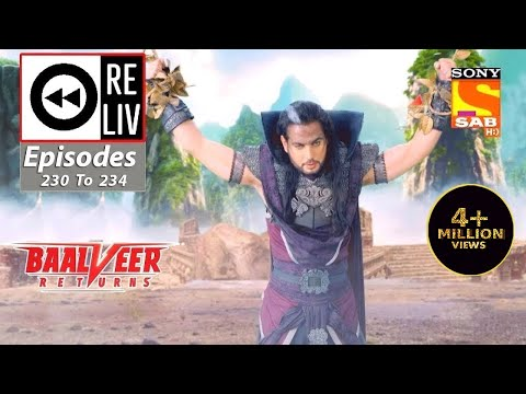 Weekly ReLIV - Baalveer Returns - 9th November 2020 To 13th November 2020 - Episodes 230 To 234