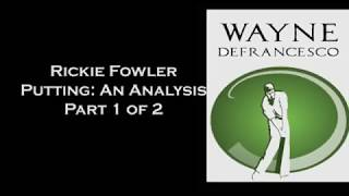 Video Rickie Fowler Putting Analysis Part 1 of 2 MP3, 3GP, MP4, WEBM, AVI, FLV Agustus 2018