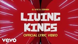 DJ NYK - Living Kings (Official Lyric Video) ft. Stephen Video