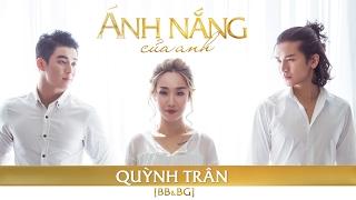 BB&BG : Ánh Nắng Của Anh - Quỳnh Trân [Cover][Official], BB&BG Entertainment, BB&BG, xem BB&BG, clip hot BB&BG