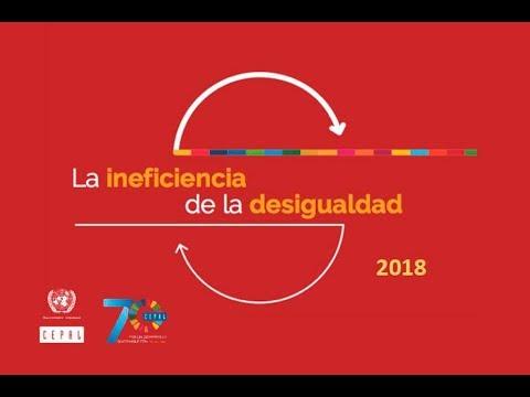 Presentación del documento de la CEPAL, La Ineficiencia de la Desigualdad 2018
