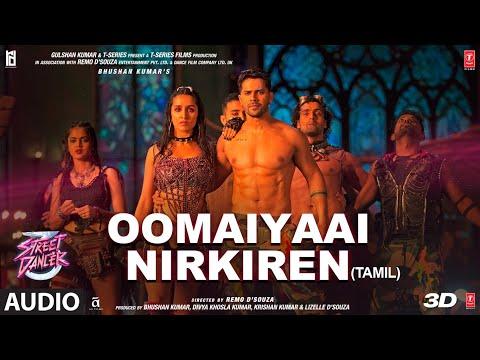 Oomaiyaai Nirkiren Audio| Street Dancer 3D Tamil | Varun D| Aditya I,Jubin N,SiddharthB,Sachin-Jigar