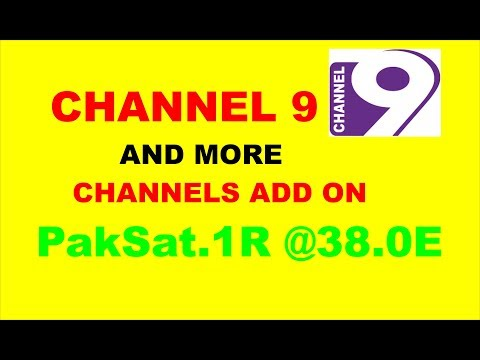 CHANNEL 9 AND MORE CHANNELS ADD ON PakSat 1R @38 0E