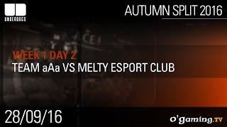 Team aAa vs Melty Esport Club - Underdogs Autumn Split 2016 W1D2