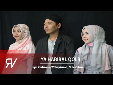 Rijal Vertizone - Ya Habibal Qolbi ft Wafiq Azizah & Nida Zahwa