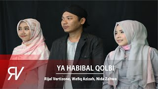 Video Ya Habibal Qolbi - Rijal Vertizone feat. Wafiq Azizah & Nida Zahwa MP3, 3GP, MP4, WEBM, AVI, FLV April 2019