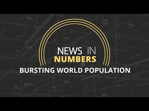 Population of the world: News in Numbers