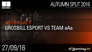 Grosbill Esport vs aAa - Underdogs Autumn Split 2016 W1D1