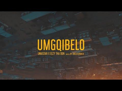 Lwaistar x EezyThaDon - Umgqibelo (Official Music Video)