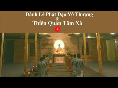 Đảnh Lễ Phật Đạo Vô Thượng & Thiền Quán Tâm Xả 2 | Linh Quy Pháp Ấn