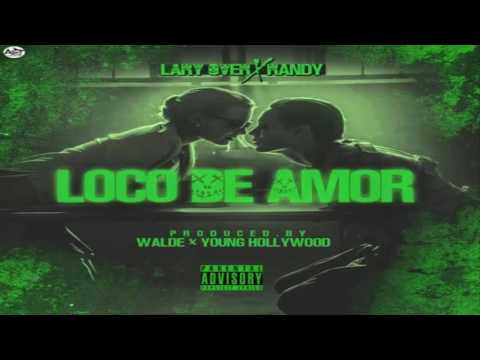 Letra Loco De Amor Lary Over Ft Randy Nota Loca