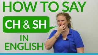 Speaking English: How to say CH&SH