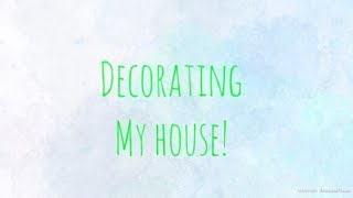 I Am Decorating My House!!! E.I Valley Gamers (Shout Out To Shiny's Channel Link In Description