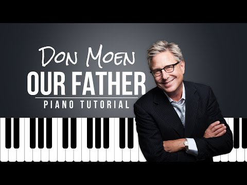 Don Moen - Our Father | Easy Piano Tutorial
