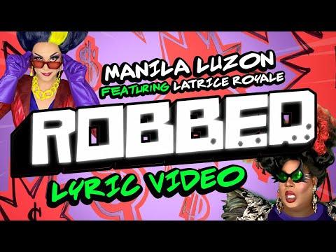 Manila Luzon — ROBBED (ft. Latrice Royale) [LYRIC VIDEO]