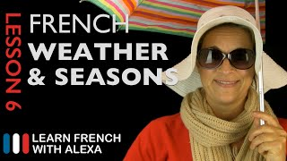 The French Weather & Seasons (French Essentials Lesson 6)