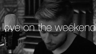 Video John Mayer - Love on the Weekend (cover) MP3, 3GP, MP4, WEBM, AVI, FLV Desember 2018