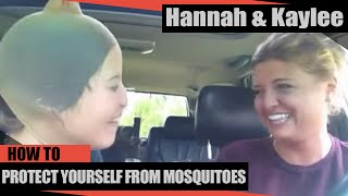 "HANNAH & KAYLEE ""HoW to PrOtEcT YoUrSelF from MoSqUiToeS"" - YouTube"