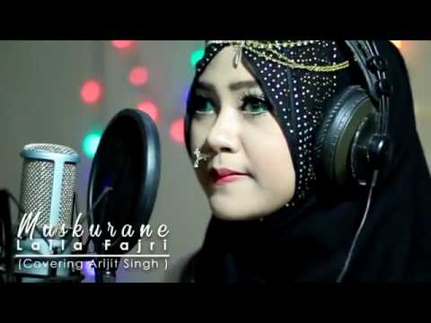 Muskurane (arijit Singh)  Cover By LailaFajri Mp3