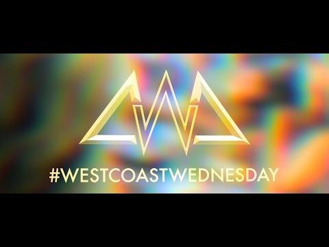 #WestCoastWednesday - Ep. 1