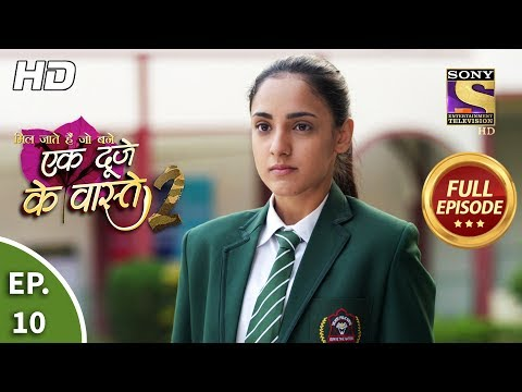 Ek Duje Ke Vaaste 2 - Ep 10 - Full Episode - 21st February, 2020