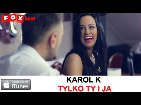 Karol K - Tylko Ty i ja