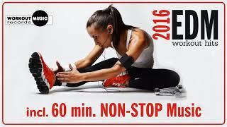 EDM Workout Hits 2016 - 60 min Non-Stop Music