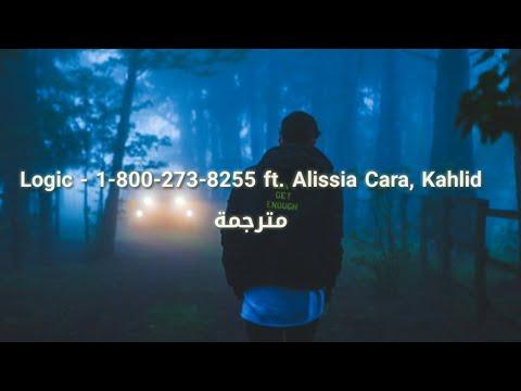Logic - 1-800-273-8255 ft. Alissia Cara, Kahlid مترجمة