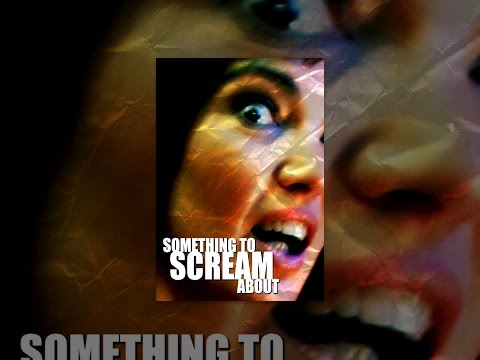 Something to Scream About