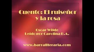 Cuento: El ruiseñor y la rosa - Oscar Wilde