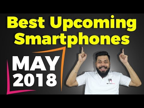 TOP UPCOMING MOBILE PHONES (MAY 2018)