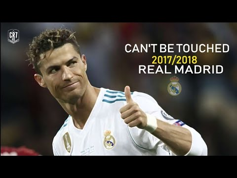 Cristiano Ronaldo • Can't Be Touched - Real Madrid 2017/2018 Best SKills & Goals | HD