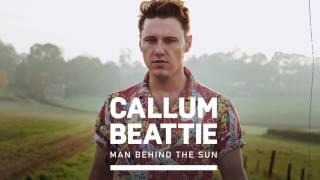 Man Behind The Sun is out now:https://CallumBeattie.lnk.to/ManBehindTheSunFollow Callum Beattie on:https://www.facebook.com/callumbeattieofficialhttps://twitter.com/callumbeattieukhttps://www.instagram.com/callumbeattieofficialhttp://callumbeattie.co.uk/