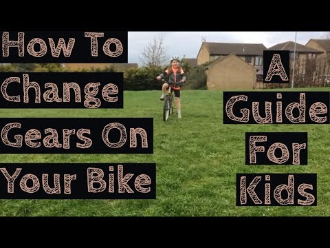 A Kids Guide To Changing Gear
