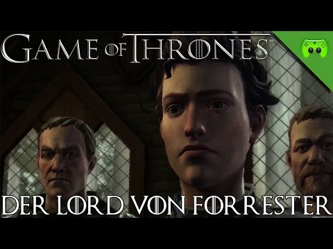 GAME OF THRONES # 3 - Der Lord von Forrester «» Let's Play Game of Thrones | 60 FPS