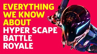 Hyper Scape - Everything We Know by GameSpot