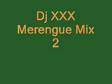 Dj XXX - Merengue Mix 2