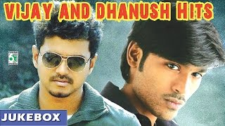 Vijay and Dhanush Hits | Juke box