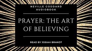 Prayer: The Art of Believing by Neville Goddard [Full Audiobook]