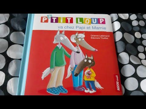 Histoires pour les petits : P'tit loup va chez papi et mamie