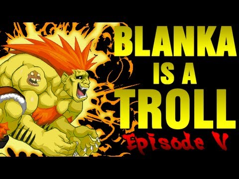 Blanka is a Troll. Volumen 5