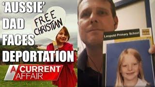 Video 'Aussie' Dad Facing Deportation | A Current Affair Australia MP3, 3GP, MP4, WEBM, AVI, FLV Desember 2018