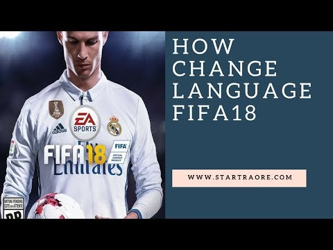 HOW CHANGER ALL LANGUAGE FIFA18