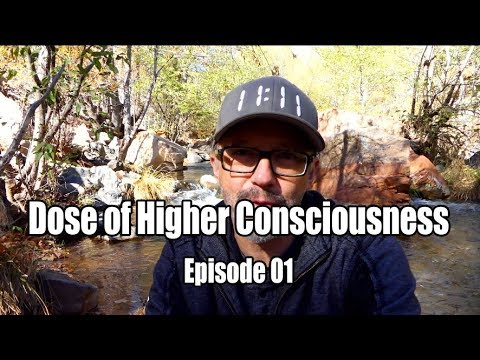 "Dose Of Higher Consciousness Episode 001  ""ILLUSIONS"""