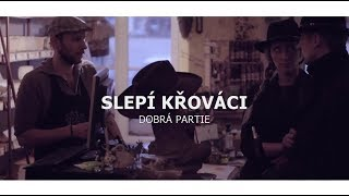 Video Slepí Křováci - Dobrá partie