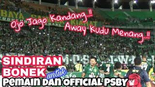 Video Coba Dengar Lagu Sindiran Bonek untuk Pemain dan official PSBY   Akhir laga PSBY vs PSMS MP3, 3GP, MP4, WEBM, AVI, FLV Juli 2018