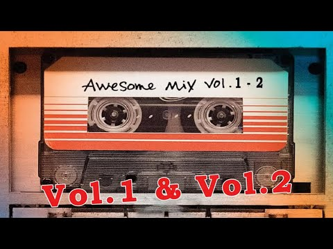 Guardians of the Galaxy Awesome Mix Vol 1  Vol 2 Full Soundtrack