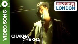 Video Chakna Chakna (Official Video Song) | Namastey London | Akshay Kumar & Katrina Kaif download in MP3, 3GP, MP4, WEBM, AVI, FLV January 2017