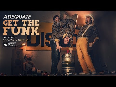 Get The Funk - ADEQUATE