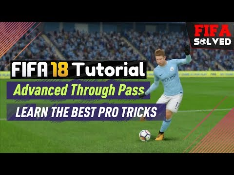 FIFA 18 Passing Tips | Advanced Through Pass Tutorial